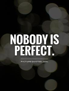 nobody-is-perfect-quote-1